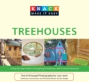 Knack Treehouses : A Step-by-Step Guide to Designing & Building a Safe & Sound Structure - eBook