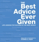 Best Advice Ever Given : Life Lessons for Success In the Real World - eBook