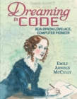 Dreaming in Code: Ada Byron Lovelace, Computer Pioneer - Book
