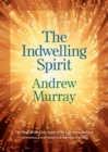 The Indwelling Spirit : The Work of the Holy Spirit in the Life of the Believer - Book