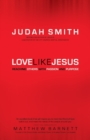 Love Like Jesus : Reaching Others with Passion and Purpose - Book