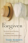 Forgiven : The Amish School Shooting, a Mother's Love, and a Story of Remarkable Grace - Book