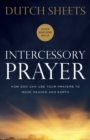 Intercessory Prayer : How God Can Use Your Prayers to Move Heaven and Earth - Book