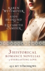 All My Tomorrows : Three Historical Romance Novellas of Everlasting Love - Book