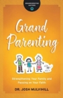 Grandparenting : Strengthening Your Family and Passing on Your Faith - Book