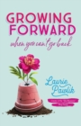 Growing Forward When You Can't Go Back - Book