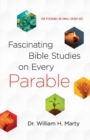 Fascinating Bible Studies on Every Parable : For Personal or Small Group Use - Book