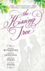 The Kissing Tree : Four Novellas Rooted in Timeless Love - Book