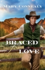 Braced for Love - Book