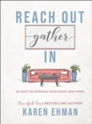 Reach Out, Gather In : 40 Days to Opening Your Heart and Home - Book