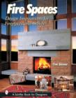 Fire Spaces: Design Inspirations for Fireplaces and Stoves - Book