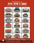 Big Book of Tin Toy Cars: Passenger, Sports, and Concept Vehicles - Book