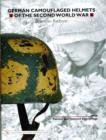 German Camouflaged Helmets of the Second World War: Vol 1: Painted and Textured Camouflage - Book
