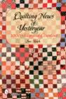 Quilting News of Yesteryear: 1,000 Pieces and Counting - Book