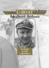 German U-Boat Ace Adalbert Schnee : The Patrols of U-201 in World War II - Book