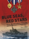 Blue Seas, Red Stars: Soviet Military Medals to U.S. Sea Service Recipients in World War II - Book