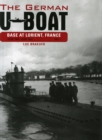 The German U-Boat Base at Lorient, France, Vol. I : June 1940-June 1941 - Book