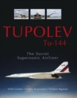 Tupolev Tu - 144: The Soviet Supersonic Airliner - Book
