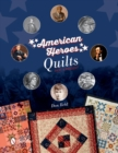 American Heroes Quilts, Past & Present - Book