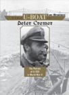 German U-Boat Ace Peter Cremer : The Patrols of U-333 in World War II - Book