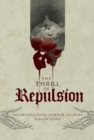 Thrill of Repulsion: Excursions into Horror Culture - Book