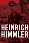 Heinrich Himmler : A Detailed History of his Offices Commands and Organizations in Nazi Germany - Book