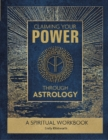 Claiming Your Power Through Astrology: A Spiritual Workbook - Book