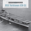 USS Yorktown (CV-5): From Design and Construction to the Battles of Coral Sea and Midway - Book