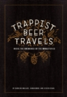 Trappist Beer Travels: Inside the Breweries of the Monasteries - Book