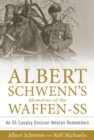 Albert Schwennas Memories of the Waffen-SS : An SS Cavalry Division Veteran Remembers - Book