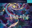 Artistry in Fiber, Vol. 1: Wall Art - Book