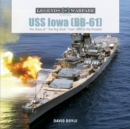 "USS Iowa (BB-61): The Story of ""The Big Stick"" from 1940 to the Present - Book"