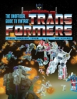 Unofficial Guide to Vintage Transformers: 1980s Through 1990s - Book