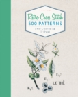 Retro Cross Stitch: 500 Patterns, French Charm for Your Stitchwork - Book
