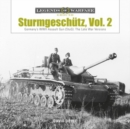 Sturmgeschutz: Germany's WWII Assault Gun (StuG), Vol.2: The Late War Versions - Book