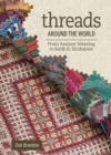 Threads Around the World: From Arabian Weaving to Batik in Zimbabwe - Book
