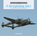 P38 Lightning Vol.1: Lockheed's XP38 to P38H in World War II - Book