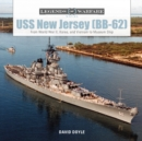 USS New Jersey (BB62): From World War II, Korea and Vietnam to Museum Ship - Book