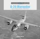 B26 Marauder: Martinas Medium Bomber in World War II - Book
