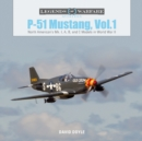 P51 Mustang, Vol.1: North American's Mk. I, A, B and C Models in World War II - Book