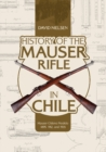 History of the Mauser Rifle in Chile: Mauser Chileno Modelo 1895, 1912 and 1935 - Book