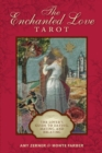 Enchanted Love Tarot: The Lover's Guide to Dating, Mating and Relating - Book