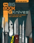 Big Book of Knives: Everything about Mankind's Most Important Tool - Book