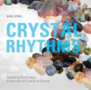 Crystal Rhythms: Exploring the Energy Potentials of Crystals & Stones - Book