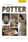What Makes a Potter: Functional Pottery in America Today - Book