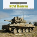 M551 Sheridan: The US Army's Armored Reconnaissance / Airborne Assault Vehicle From Vietnam to Desert Storm - Book