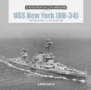 USS New York (BB-34): From World War I to the Atomic Age - Book