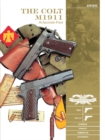 Colt M1911 .45 Automatic Pistol: M1911, M1911A1, Markings, Variants, Ammunition, Accessories - Book