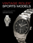 Vintage Rolex Sports Models, 4th Edition: A Complete Visual Reference & Unauthorized History - Book