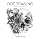 Dot Drawing: A Fusion of Stippling and Ornament - Book